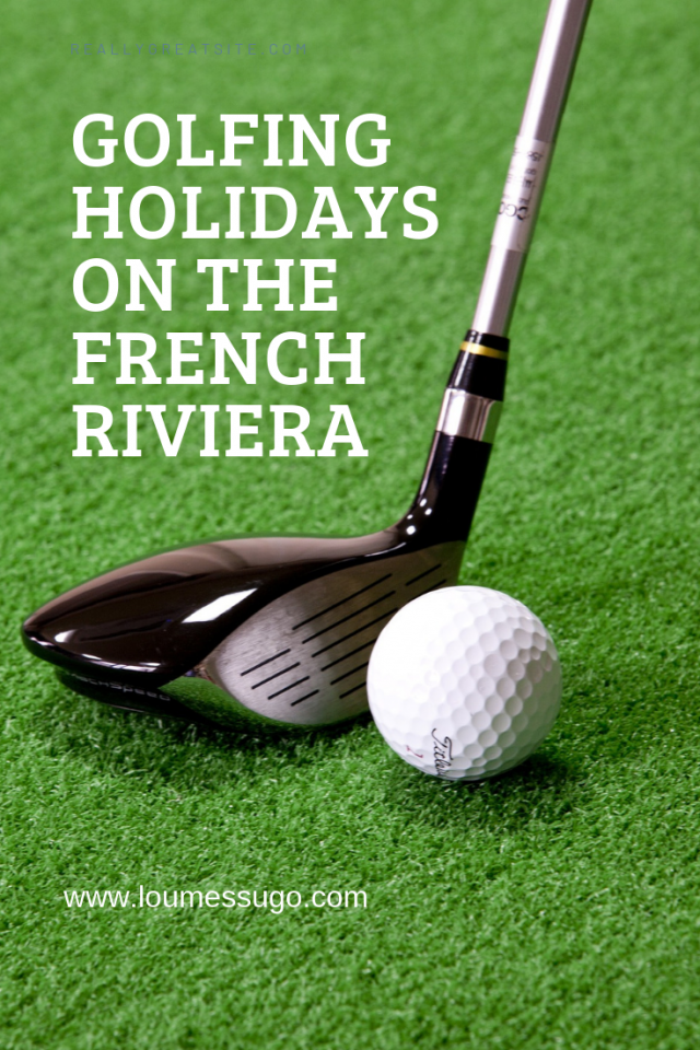 golfing holiday riviera | Lou Messugo