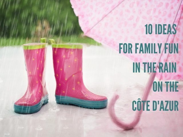 10 ideas for family fun on rainy days on the Côte d'Azur