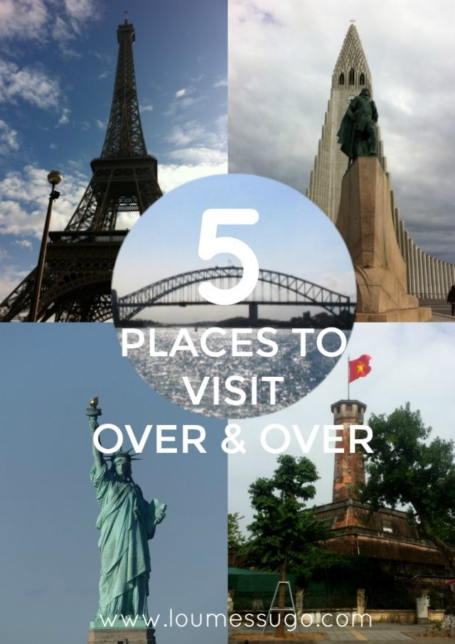 5 places visit over and over | Lou Messugo