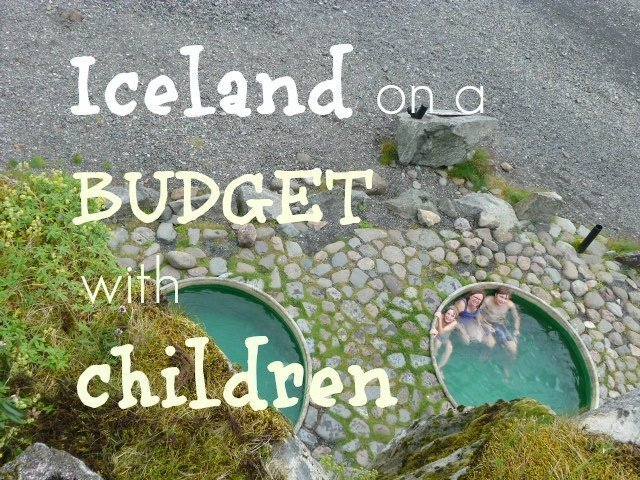 8 Tips for a Family Holiday in Iceland on a Budget