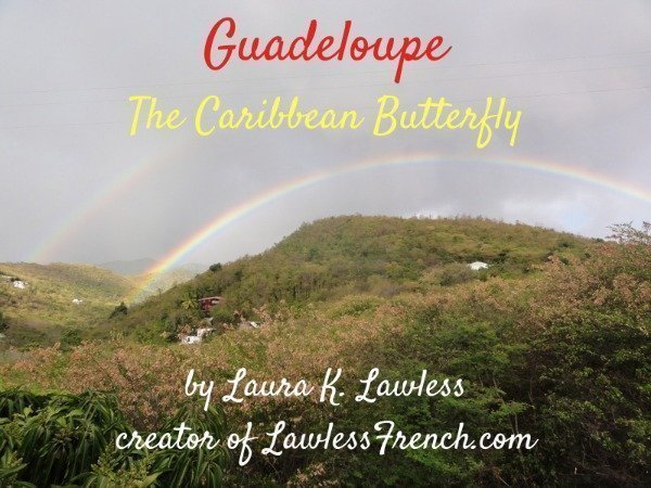 Guadeloupe: The Caribbean Butterfly