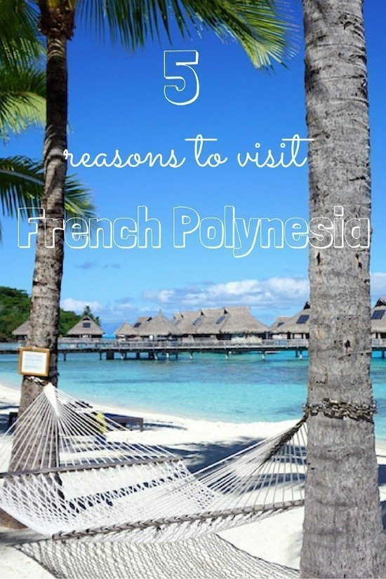 5 reasons to visit French Polynesia