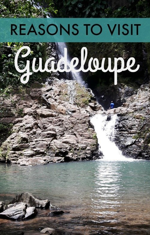 Reasons to visit Guadeloupe