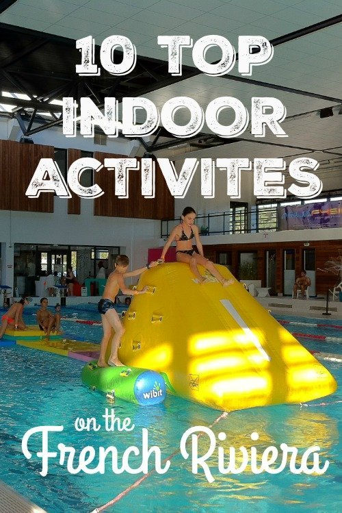 Top 10 Indoor Activities on the French Riviera