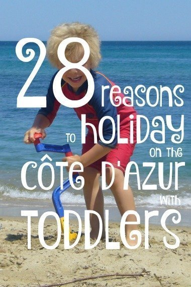 28 reasons to holiday with toddlers on the Côte d'Azur