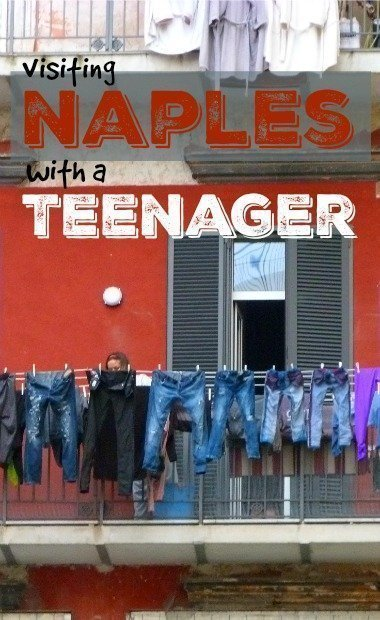 visiting Naples Italy with a teenager