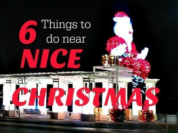 6 fun things to do around Nice at Christmas - Lou Messugo