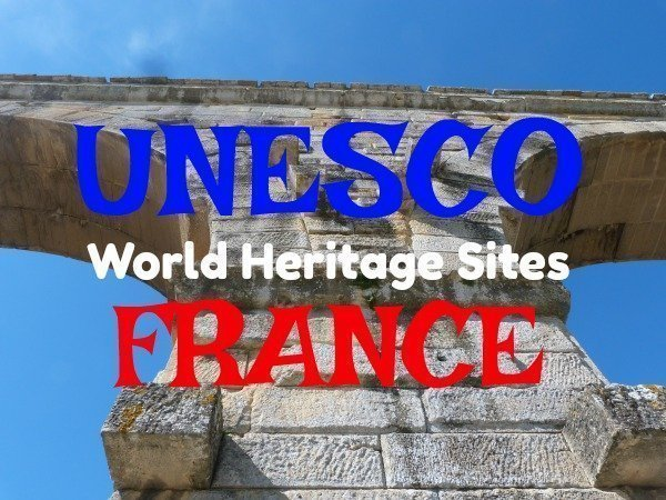 20 UNESCO World Heritage Sites in France to visit