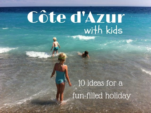 TOP 10 things to do with children on the Côte d'Azur