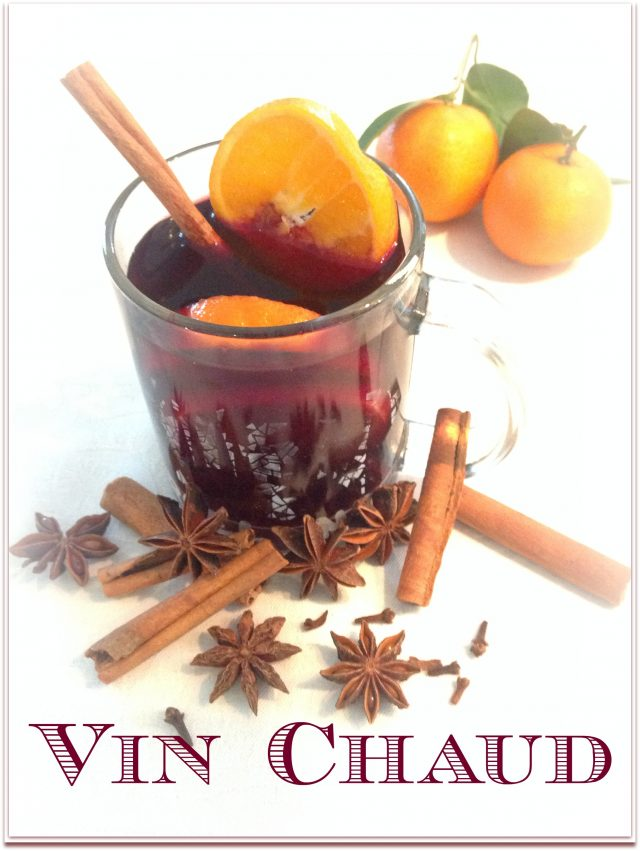 Vin Chaud – a festive winter drink